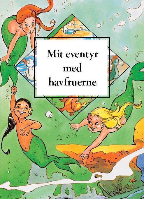 Min Egen Bog. Mit eventyr med havfruerne